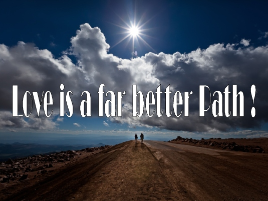 love is a far better path 2b