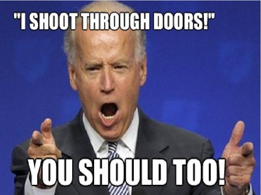 Biden - I shoot through doors 1a