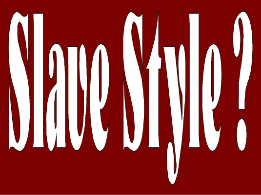 slave style 1