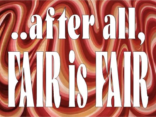 fair is fair 1a
