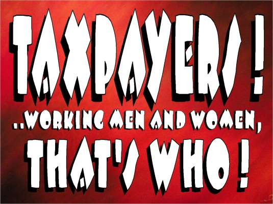 taxpayers - that's who
