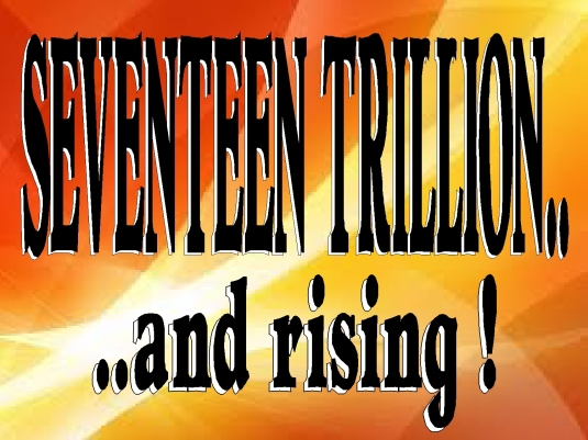 17 trillion - and rising 1
