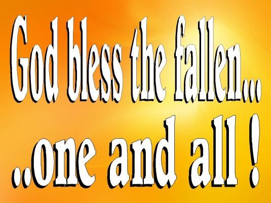 God bless the fallen