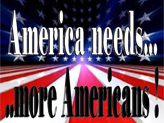 America needs more Americans 1a