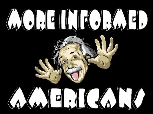 more informed Americans - Einst