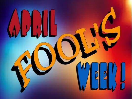 April fools week 1