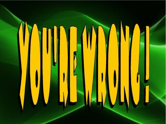youre wrong