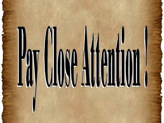 pay close attention 1