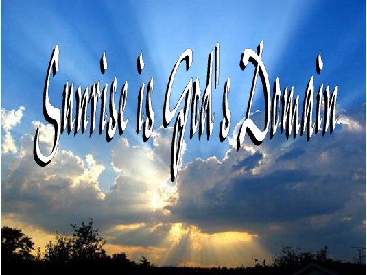 sunrise is God's domain