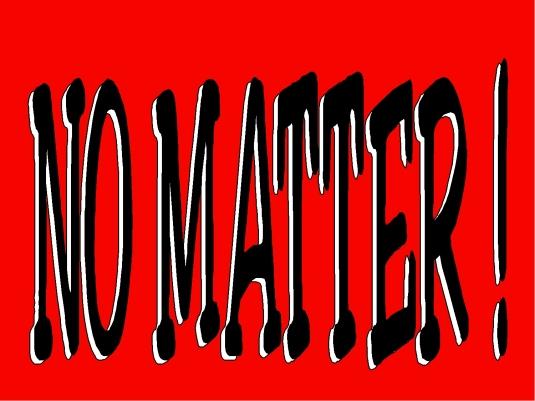 no matter 1