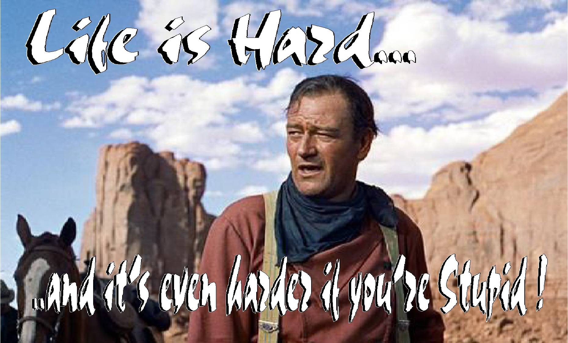 John Wayne Quote Life Is Hard Mesmerizing The Gap Between Children And Adults. Pearlsofprofundity
