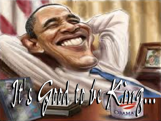 it's good to be King - Obama