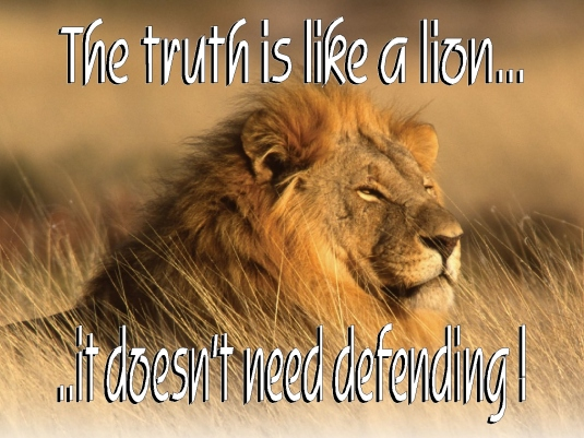 truth is like a lion