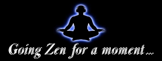 going Zen for a momen 2